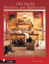 Old World Kitchens and Bathrooms: A Design Guide, Tina Skinner, New Book