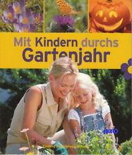 Mit KINDERN durchs GARTENJAHR + Garten + Kinder + NEU