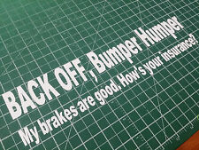 BACK OFF Bumper Humper 11.5X3 Decals Stickers Graphics Brakes Insurance Banners