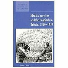 NEW - Medical Services and the Hospital in Britain, 1860-1939