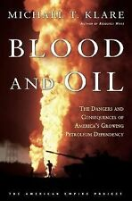 Blood and Oil: The Dangers and Consequences of America's Growing Dependency on