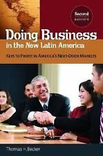 Doing Business in the New Latin America : Keys to Profit in America's...