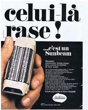PUBLICITE ADVERTISING 104 1969 Celui-là rase ! c'est un SUNBEAM rasoir