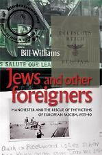 Jews and Other Foreigners : Manchester and the Rescue of the Victims of...