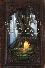 The Starlit Wood : New Fairy Tales by Navah Wolfe and Dominik Parisien (2016,...