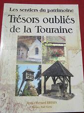 37 - TRESORS OUBLIES DE LA TOURAINE - Bernard BRIAIS / Noël VERITE - CPE - 2007