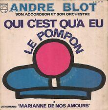 """45 TOURS / 7""""--ANDRE BLOT--QUI C'EST QU'A EU LE POMPOM / MARIANNE DE NOS AMOURS"""