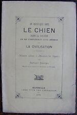 SAUREL ALFRED : Du role que joue LE CHIEN dans la société, Marseille , 1871