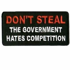 Don't Steal The Government Hates Competition Motorcycle MC BIKER PATCH PAT-0560