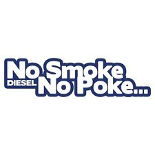 NO SMOKE NO POKE Diesel Power Car Van Bumper Sticker Turbo Drift Blue Metallic
