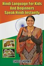 Hindi Language For Kids And Beginners: Speak Hindi Instantly (Hindi Edition)