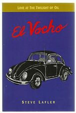 SIGNED Love at the Twilight of Oil: El Vocho by Steve Lafler 1st Edition