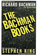The Bachman Books: Four Early Novels by Richard Bachman