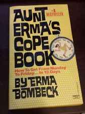 Aunt Erma's Cope Book : How to Get from Monday to Friday... in Twelve Days by...