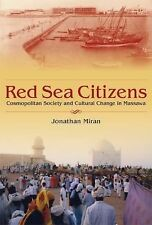Red Sea Citizens : Cosmopolitan Society and Cultural Change in Massawa by...