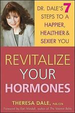 Revitalize Your Hormones : Dr. Dale's 7 Steps to a Happier, Healthier, and...