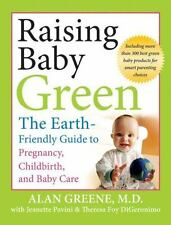 Raising Baby Green : The Earth-Friendly Guide to Pregnancy, Childbirth, and Bab…