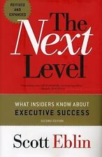 The Next Level : What Insiders Know about Execution Success by Scott Eblin...