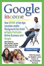 Google Income, Brown, Bruce, New Condition