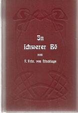 In schwerer Bö - Novelle -  F. Frhr. von Dincklage 1911