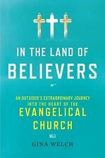 In the Land of Believers: An Outsider's Extraordinary Journey into the Heart of
