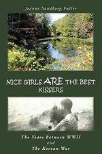 Nice Girls Are the Best Kissers : The Years Between Wwii and the Korean War...