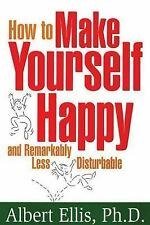 How to Make Yourself Happy and Remarkably Less Disturbable, Albert Ellis, Accept