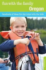Fun with the Family Oregon, 6th: Hundreds of Ideas for Day Trips with the Kids (