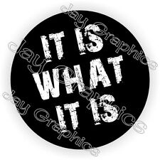 It Is What It Is Hard Hat Sticker / Decal Funny Label Helmet Construction Worker
