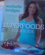 Superfoods Cookbook:The Facts, the Foods & the Recipes - Michelle Bridges- (NEW)