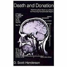 Death and Donation: Rethinking Brain Death as a Means for Procuring Transplantab