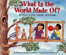 What Is the World Made Of?: All About Solids, Liquids, and Gases (Let'-ExLibrary