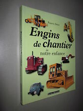 ENGINS de CHANTIER de NOTRE ENFANCE par FRANCIS DREER