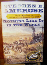 Nothing Like It in the World by Stephen Ambrose (2000) HC.DJ.1st. Signed Ed