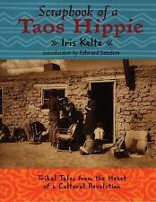 Scrapbook of a Taos Hippie: Tribal Tales from the Heart of a Cultural Revolutio
