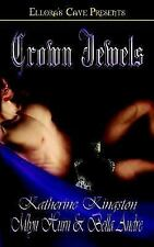 Crown Jewels: The Princess Brat / the Man Who Should Be King / What a Queen Want