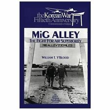 MIG ALLEY: the Fight for Air Superiority : The U. S. Air Force in Korea by...