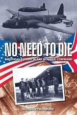 No Need to Die: American flyers in RAF Bomber Command-ExLibrary