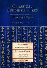 Classics of Buddhism and Zen, Volume 5: The Collected Translations of Thomas Cle