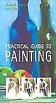 Practical Guide to Painting by Vicenc B. Ballestar and Jordi Vigué (2002,...