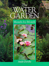 Clevely, A. M. The Water Garden Month-by-month Very Good Book