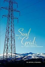 Soul of the Grid : A Cultural Biography of the California Independent System...