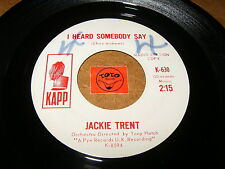 JACKIE TRENT - I HEARD SOMEBODY SAY - SOMEWHERE IN THE  / LISTEN - GIRL POPCORN