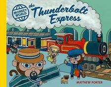 Monkey World: the Thunderbolt Express by Matthew Porter (2013, Hardcover)