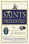 Saints Preserved: An Encyclopedia of Relics, Craughwell, Thomas J., Acceptable B