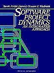 Software Project Dynamics: An Integrated Approach (Prentice-Hall Software Series