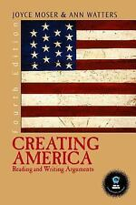 Creating America: Reading and Writing Arguments (4th Edition), Joyce P. Moser, A