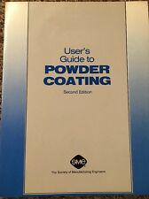 User's Guide To Powder Coating Second Edition SME Society Manufacturing Engineer