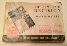 The Time for Decision by Sumner Welles Wartime Book For U.S. Armed Forces 1944