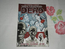 THE WALKING DEAD, DAYS GONE BYE - by ROBERT KIRKMAN & TONY MOORE   -TPB-    -FM-